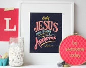 SALE!! only jesus can bring the awesome, hand-lettered typographic print : 5x7
