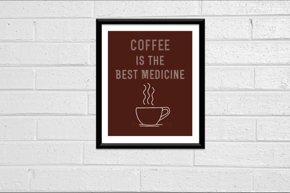 Wall Art Quote Print Wall Decor Quote Print 8x10 Downloadable Printable Digital 'Coffee is the Best Medicine' Coffee Shop Decor Coffee Lover