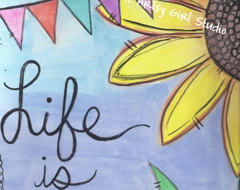 Life is beautiful - Art print available in three sizes