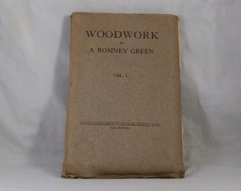 Rare Book Woodwork In Principle and Practice by Arthur Romney Green 1918 Vintage and Highly Collectible Book DanPickedMinerals