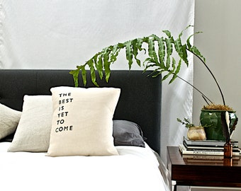 the BEST IS YET // Handmade Pillow // Modern Heirloom