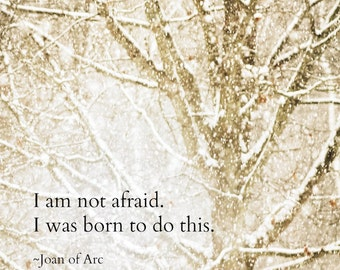 Joan of Arc Quote Winter Snow Winter Woodlands Magical Falling Snow Snowstorm Snowscape Abstract Nature Photography, Fine Art Print