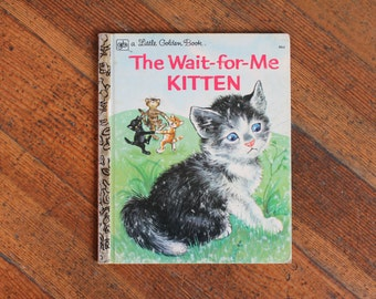 Vintage Children's Book - The Wait for Me Kitten (A Little Golden Book 1977)