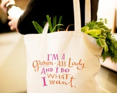 I'm A Grown Ass Lady And I Do What I Want Tote Bag by Emily McDowell Large, Sturdy Grocery Tote