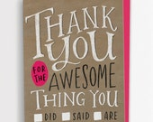 Thank You For The Awesome Thing You Did/Said/Are Card / No. 211-C