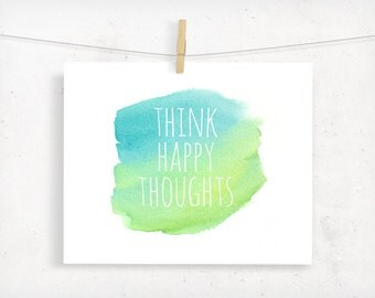 Think Happy Thoughts Inspirational Print, Watercolor Painting, Typography Print, Dorm Decor, Office Art, Blue and Green, Sea Ocean Summ