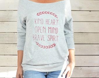 Kind Heart,  Open Mind, Brave Spirit  -  Dancer Neck Pullover
