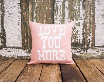 Love You More Pillow, Pink Burlap Pillow, Shabby Chic, Feminine Flair