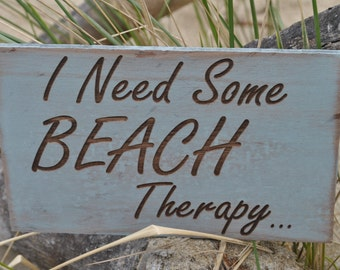 I Need Some Beach Therapy, Beach Cottage Sign, Handmade With Love For Your Home