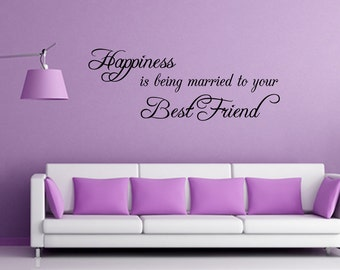 Wall Decal Quote Happiness Is Being Married To Your Best Friend Inspirational Quotes Wall Decals (JR229)
