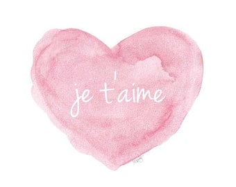 Je t'aime, Pink Nursery, Watercolor Print, Pink Nursery Decor, New Baby Gift, Love Quote, French Quote for Nursery, French Art, 5x7 Print