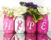 HOPE, Pink Vase Set - Hand Painted Mason Jars - Breast Cancer Awareness Decor -- Pink Ribbon Decor, Rustic Home Decor