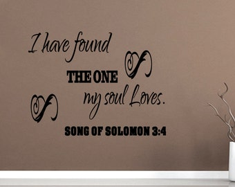Wall Quotes I Have Found the One My Soul Loves Song of Solomon 3:4 Vinyl Wall Decal Quote Removable Christian Wall Sticker Home Decor (C162)