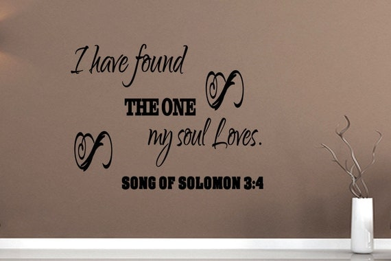 Wall Quotes I Have Found The One My Soul Loves Song Of Solomon