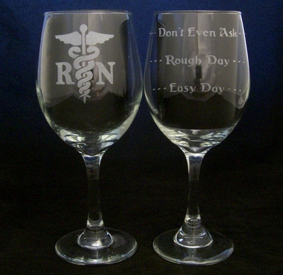 RN Good Day Bad Day Don't Even Ask Wine Glass Nurse