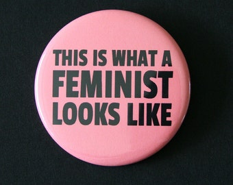 This is What a Feminist Looks Like - Pinback Button Badge