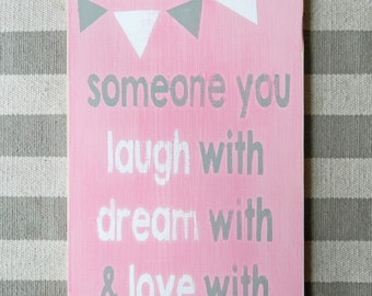 FREE SHIPPING! A daughter is someone you laugh with, dream with and love with all your heart -  Wood Art Sign - Slightly Distressed