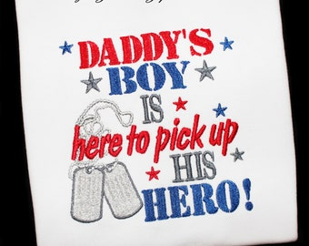 Military Daddy's Boy is Here to Pick Up His Hero Welcome Home Daddy Embroidered Shirt or Bodysuit-Colors can Be Updated
