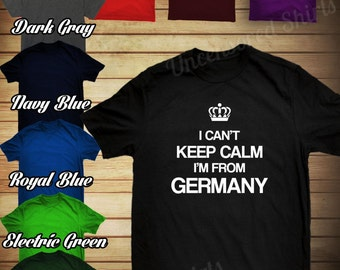 I Can't Keep Calm I'm From Germany shirt, german - ID: 182