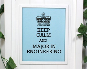 Engineering Keep Calm Poster - 8 x 10 Art Print - Keep Calm and Major in Engineering - Shown in Light Blue - Buy 2 Posters, Get a 3rd Free