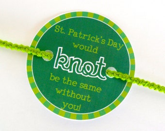 """INSTANT DOWNLOAD - St. Patricks Day Friendship Bracelet Printable - """"St. Patrick's Day would knot be the same without you"""""""