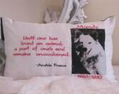 Until one has loved an Animal Custom Portrait Stitch Keepsake Pillow