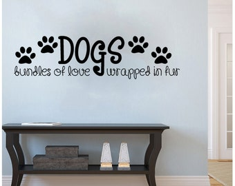 Dogs, Bundles of Love Wrapped in Fur Adorable Wall Decal 36x9.5