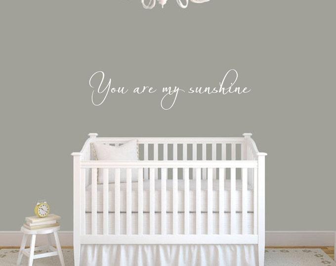 You Are My Sunshine #1 Nursery Wall Decal
