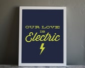 Our Love is Electric - 11x14 Print in Navy and Neon