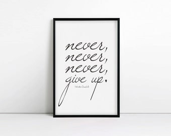 inspirational quote, Never Never Never Give Up, motivational, typography print, Winston Churchill