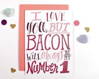 """CLEARANCE SALE!! Bacon #1 -  Dysfunctional Valentine's Day Card 5""""x7"""""""