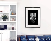 "PRINTABLE » White on Black ""Good Vibes Only"" Art Print Poster Motivational Monochrome Typography Quote Bedroom Wall Art Office Winter Trends"