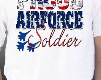 Proud Airforce Soldier T-Shirt