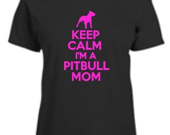 Keep Calm I'm A Pitbull Mom Womens T-Shirt Funny Dog Mother Lover Ladies Tee