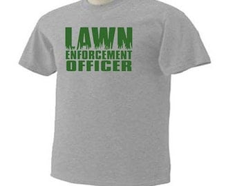 LAWN ENFORCEMENT OFFICER Funny Humor Lawn Care Mowing Occupation T-Shirt
