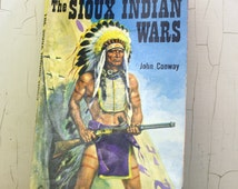 Vintage 1962 'The Sioux Indian Wars' John Conway (E4726)