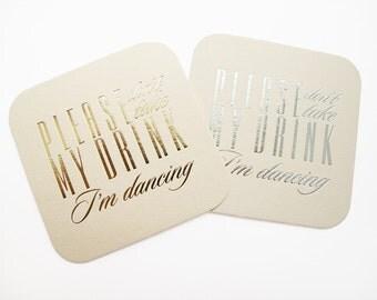 Please Don't Take My Drink I'm Dancing Coasters - Personalized Coaster Foil Stamped Pulpboard Beverage Wedding Favors Shower Favor