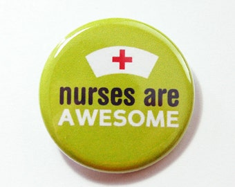 Nurses are awesome, Nurses week, Pinback buttons, Lapel Pin, Nurse Pin, Pin for Nurse, Gift for Nurse (4311)