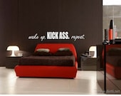 Wake up. Kick ass. Repeat.  Wall Decal - Bathroom - Bedroom - Shower - Wall Art - High Quality Wall Decal - Wall Decor for the Home