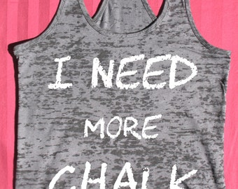 Workout tank top - I need more chalk - Fitness Tank Top, Workout racerback tank top, workout clothes