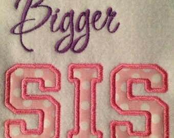 New, Lil, Big, Bigger, Biggest SIS - Brother Applique Design Baby Girl ~ Downloadable DiGiTaL Machine Embroidery Design by Carrie