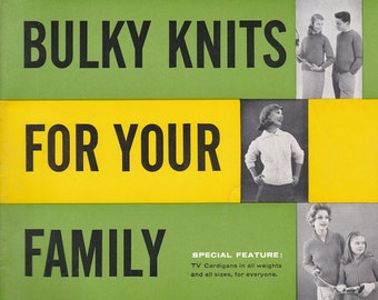 Bernat Bulky Knits For Your Family Book No. 76 - 1959 - Vintage Knitting Patterns