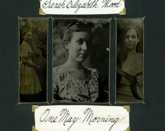 One May Morning - Debut Album from Kentucky Old Time Singer and Banjo Player Sarah Wood