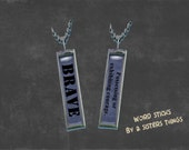 Word Stick by 2SistersThings Inspirational pendant BRAVE