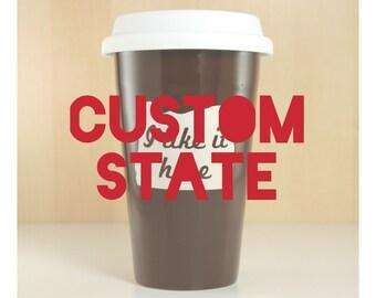 """State Map """"I like it here"""" travel mug"""