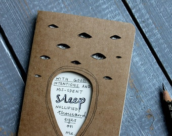 "Art journal with Haiku poem illustration - notebook with cut out eyes - gift for writer or poet. ""Mis-spent Sleep"""