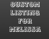 Custom listing for Melissa