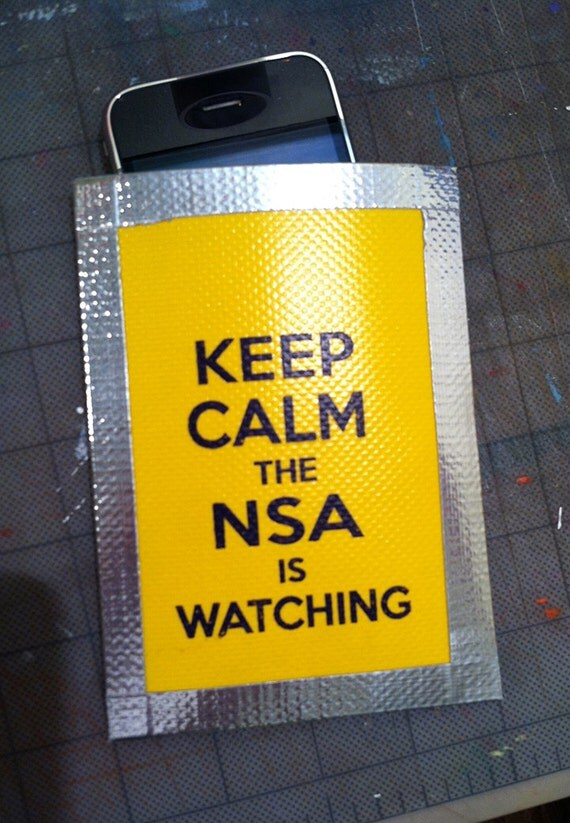 Ultra Protective Smartphone Pouch - Keep Calm The NSA is Watching ...