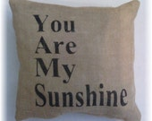 "Burlap You Are My Sunshine Stuffed Pillow 12""x 12"" Rustic Decor Burlap Pilllow"
