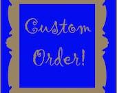 Custom Order for Virginia Burnett